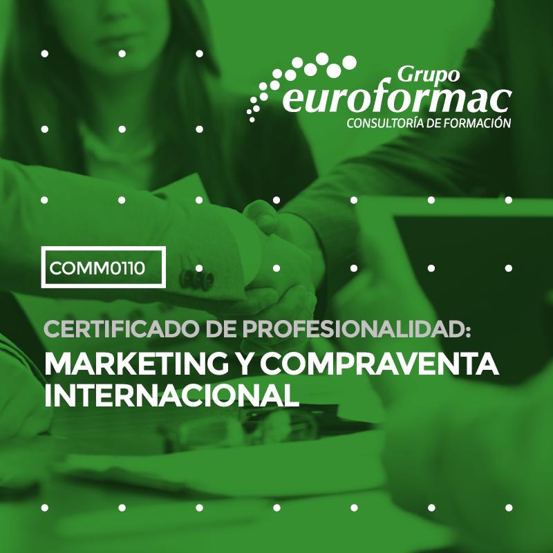 CERTIFICADO DE PROFESIONALIDAD: MARKETING Y COMPRAVENTA INTERNACIONAL
