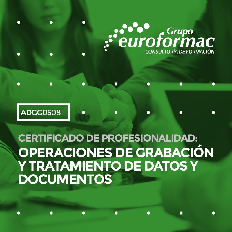 CERTIFICADO DE PROFESIONALIDAD: OPERACIONES DE GRABACIÓN Y TRATAMIENTO DE DATOS Y DOCUMENTOS