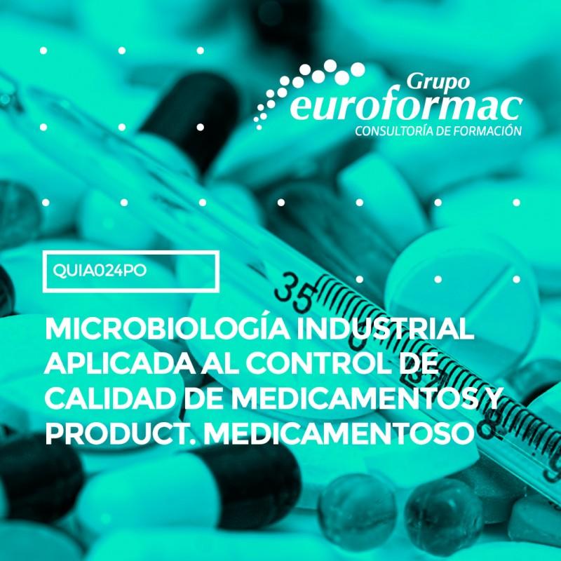 MICROBIOLOGÍA INDUSTRIAL APLICADA AL CONTROL DE CALIDAD DE MEDICAMENTOS Y PRODUCT. MEDICAMENTOSO