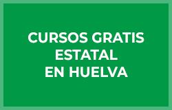 Cursos Gratis Estatal en Huelva